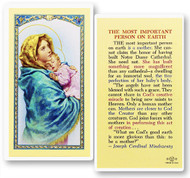 A Mother, the Most Important Person on Earth Laminated Holy Card.  Clear, laminated Italian holy cards with gold accents.  Features World Famous Fratelli-Bonella Artwork. 2.5'' X 4.5''