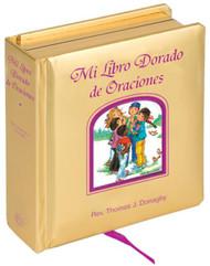 """El último """"Libro de Oro"""" sencillo y hermoso introduce a los niños pequeños a algunas oraciones conocidas favoritas. Con tapa dura acolchada de oro y bordes dorados. Por el Rev. Thomas J. Donaghy. CPSIA obediente. Mide 5-1/8 X 5-1/8 ~ 42 páginas"""