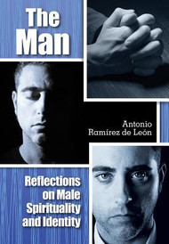 The Man: Reflection on Male Spirituality and Identity