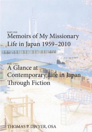 Memoirs of My Missionary Life in Japan 1959-2010
