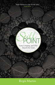 Still Point-Loss, Longing and our Search for God