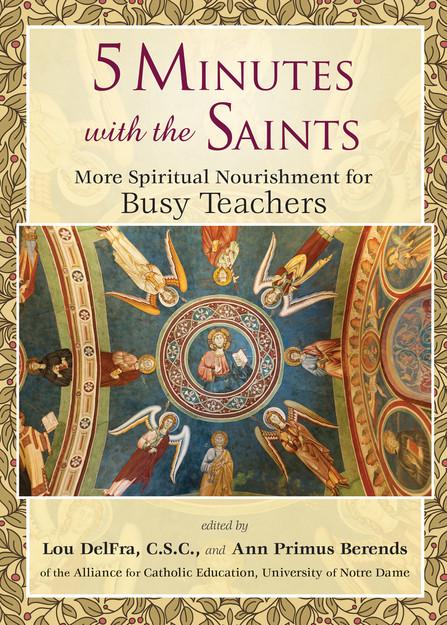 5 Minutes with the Saints, More Spiritual Nourishment for Teachers
