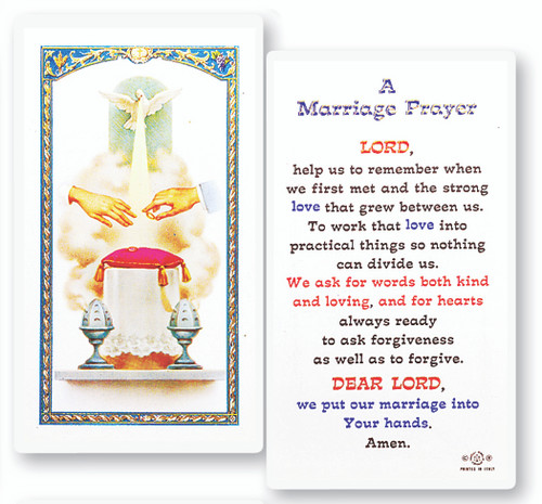 "Clear, laminated Italian holy cards with Gold Accents. Features World Famous Fratelli-Bonella Artwork. 2.5'' x 4.5''  Prayer reads: ""Lord, help us to remember when we first met and the strong love that grew between us. To work that love into practical things so nothing can divide us. We ask for words both kind and loving, and for hearts ready to ask forgiveness as well as to forgive. Dear Lord, we put our marriage into Your hands.  Amen."""