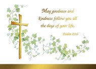 """Deacon Psalm 23:6 Note Cards. Gold foil, blank inside. 4"""" x 5-1/2"""". 25 per box. Outside Verse: """"May goodness and kindness follow you all the days of your life. Psalm 23:6"""""""