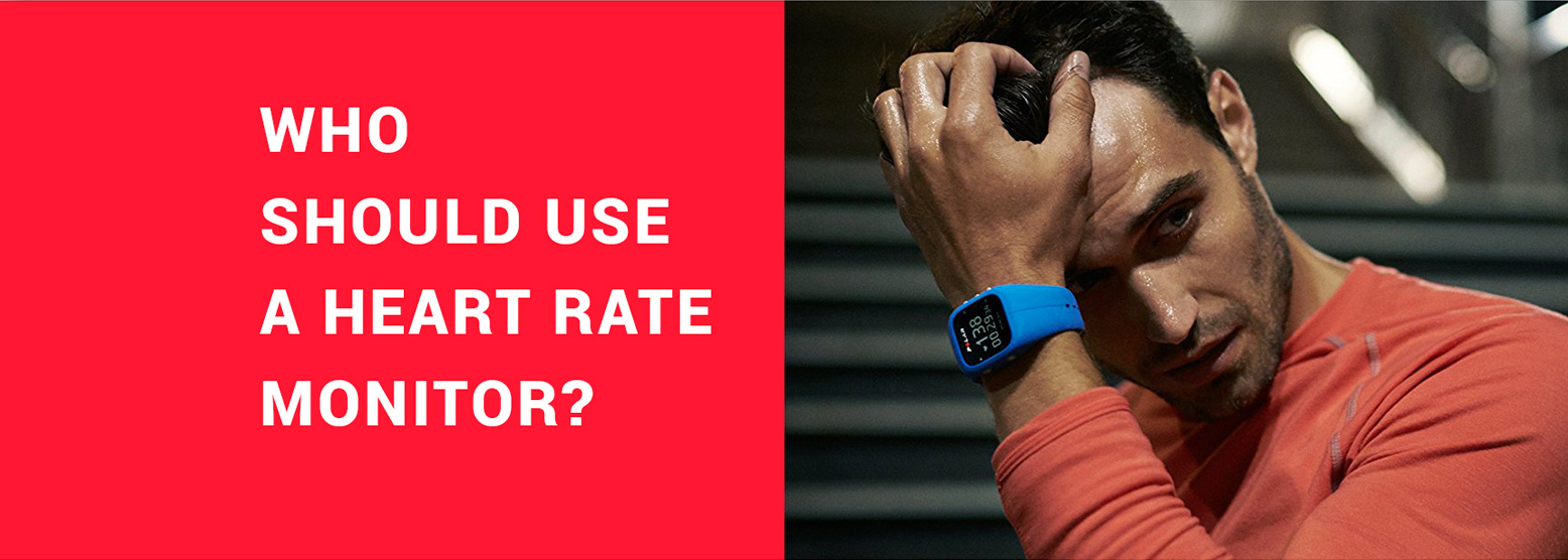 Who should use a heart rate monitor?