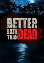 Better Late Than Dead (PC DVD) product image