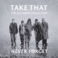 Take That - Never Forget - The Ultimate Collection (CD Album)