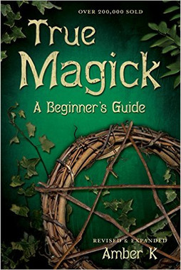 True Magick: A Beginner's Guide.  Expanded and Revised!