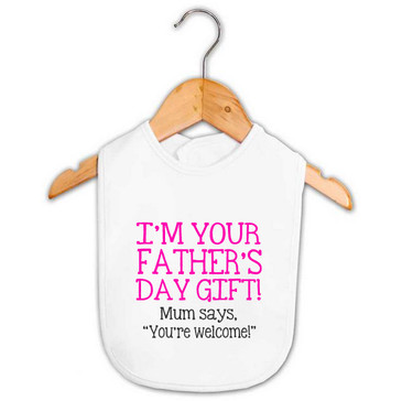 I'm Your Father's Day Gift Baby Girl Bib