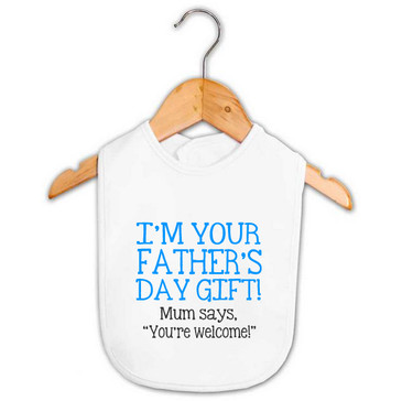 I'm Your Father's Day Gift Baby Boy Bib