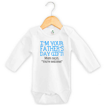 I'm Your Father's Day Gift Baby Boy Long Sleeve Onesie
