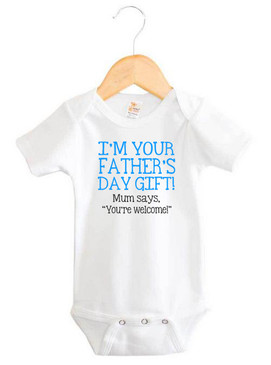 I'm Your Father's Day Gift Baby Boy Onesie
