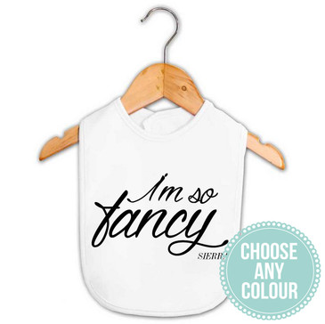 I'm So Fancy Personalised Baby Bib