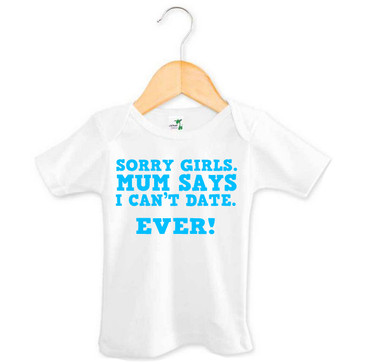 Sorry girls. Mum says I can't date. Ever! Tee