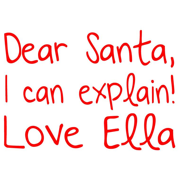 Dear Santa I Can Explain T-shirt - Ella