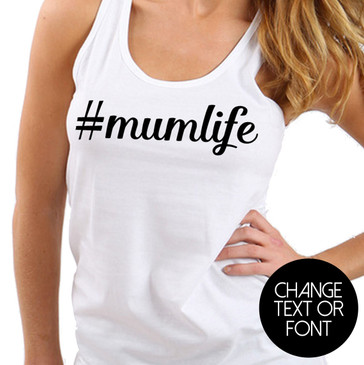 Customisable #mumlife singlet