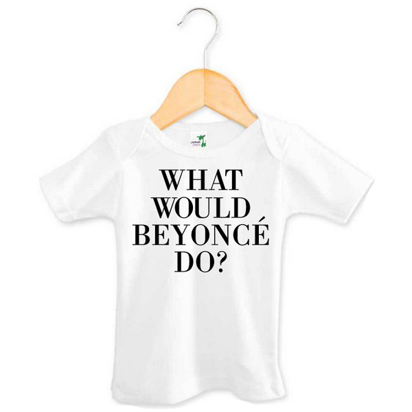 What would Beyonce do? short sleeve baby top by Word On Baby