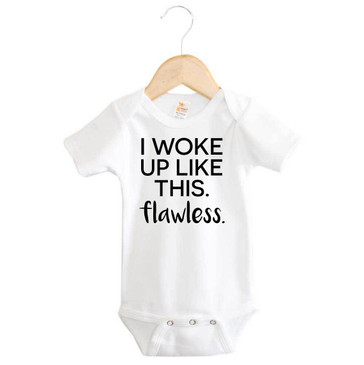 I woke up like this FLAWLESS onesie