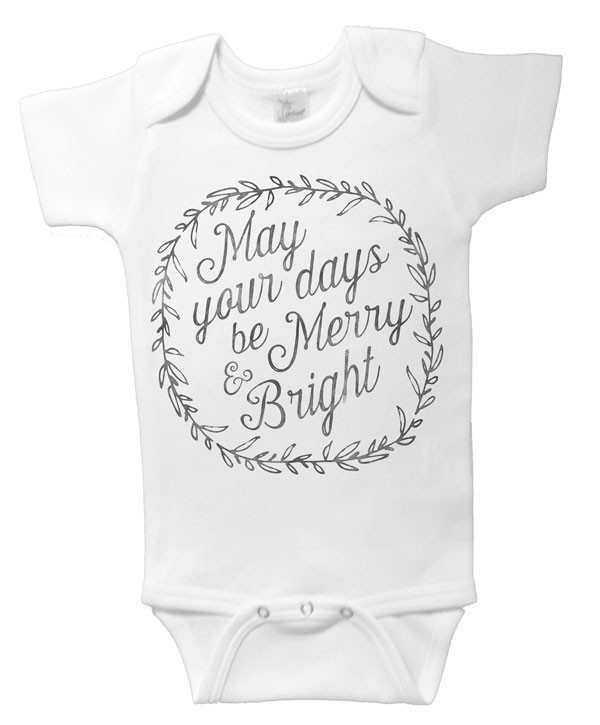 May Your Days Be Merry And Bright Baby Onesie Word On Baby