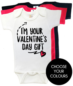 I'm your Valentine's Day Gift baby onesies