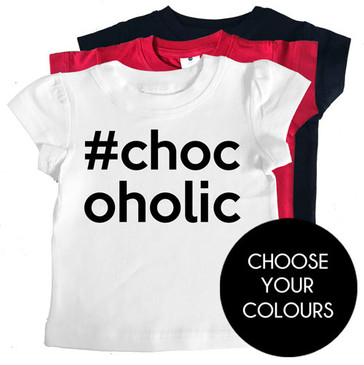 #chocoholic girl tees