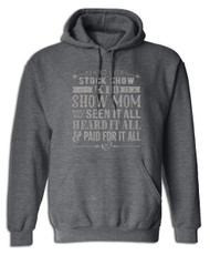 Show Mom Seen it All Hoodie