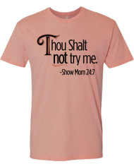 Thou Shalt Not Try Me Show Mom Tee