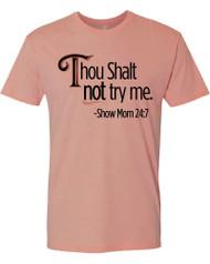 Thou Shalt Not Try Me Show Mom Tee