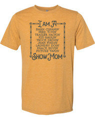 I Am A Show Mom Tee - Gold (2019)