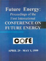 Future Energy: Proceedings of the First International Conference on Future Energy with CD-ROM