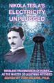 Nicola Tesla's Electricity Unplugged