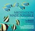 Meditation Made Possible Vol. 1: Meditation on the Breath