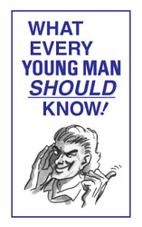 What Every Young Man Should Know! - Tract