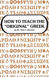 "How to Teach the ""Original"" Greek"