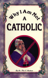 Why I Am Not a Catholic