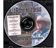 I'd Rather Have Jesus - Rex Harrison CD