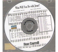 What Will You Do With Jesus - Carroll CD