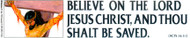 Believe on the Lord Jesus Christ - Magnet