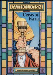 Catholicism: Crisis of Faith - DVD