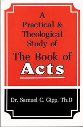 A Practical & Theological Study of the Book of Acts