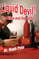 Liquid Devil!  The Bible and the Bottle