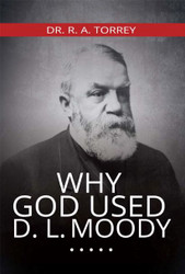 Why God Used D. L. Moody - Torrey