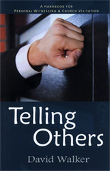Telling Others: A Handbook for Personal Witnessing & Church Visitation