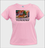 I Can Hardly Wait - Ladies T-Shirt