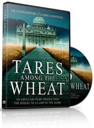 Tares Among the Wheat - DVD