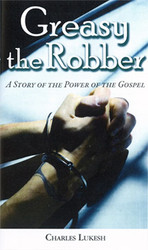 Greasy the Robber, A Story of the Power of the Gospel - Booklet