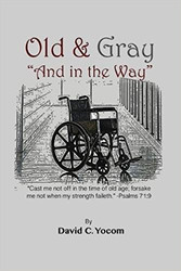 "Old & Gray ""And in the Way"""