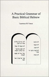 A Practical Grammar of Basic Biblical Hebrew