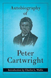 The Autobiography of Peter Cartwright
