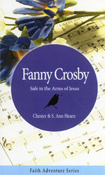 Fanny Crosby: Safe in the Arms of Jesus